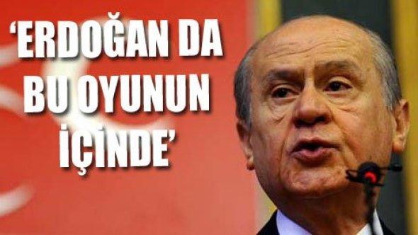 BAHÇELİ 'AKP, MHP'de kaosa oynuyor'