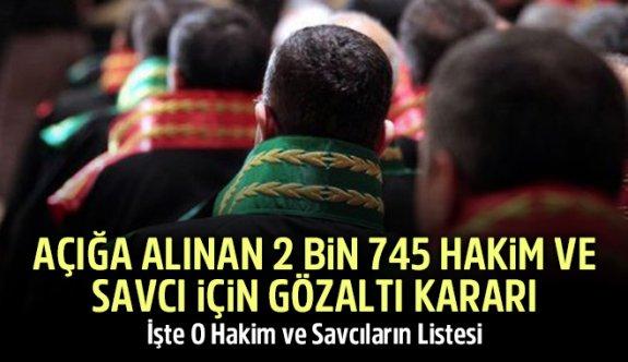 2 Bin 745 Hakim ve Savcı İçin Gözaltı kimler var?