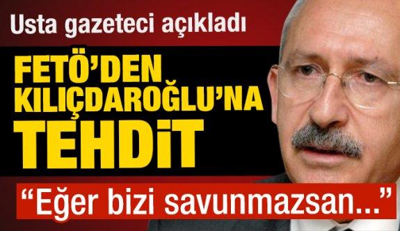 FETÖ'nün Kılıçdaroğlu'nu tehdit ettiğini yazdı