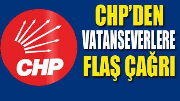 """CHP""""DEN VATANSEVERLERE ÇAĞRI"""