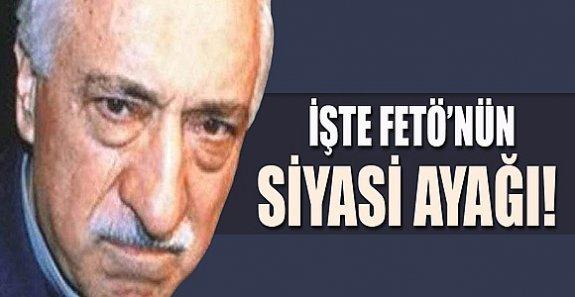 İŞTE FETÖ'NÜN SİYASİ AYAĞI !