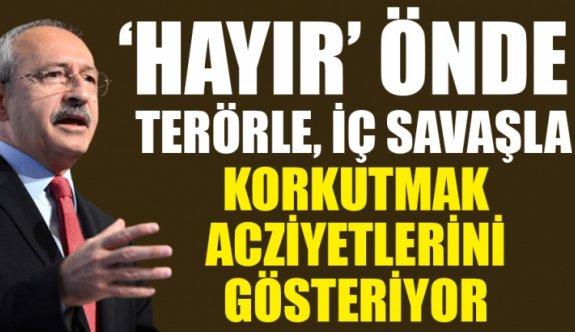 CHP lideri: Terörle korkutmak acizliklerini gösteriyor