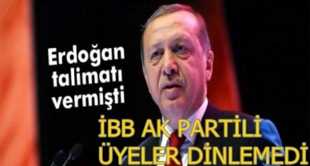 """İBB, AK PARTİ CUMHURBAŞKANI ERDOĞAN""""I DİNLEMİYOR"""