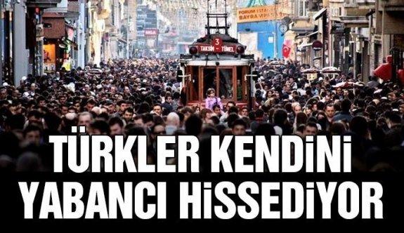 Türkler kendini yabancı hissediyor