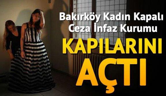 Bakırköy Kadın Kapalı Ceza İnfaz Kurumu kapılarını açtı