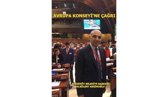 BAŞKAN DR.KERİMOĞLU'NDAN ,AVRUPA KONSEYİNE  ÇAĞRI