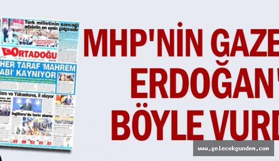 MHP'nin gazetesi Erdoğan'ı böyle vurdu