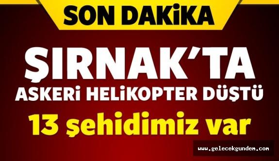 Şırnak'ta helikopter düştü.13 Şehit ..Kimlikleri