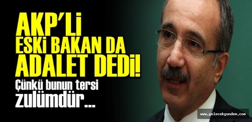 AKP'Lİ ESKİ BAKAN'DAN CHP'YE DESTEK!