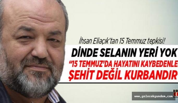 """İhsan Eliaçık """"15 Temmuz'da hayatını kaybedenler şehit değil kurbandır"""""""