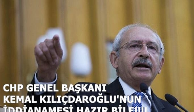CHP GENEL BAŞKANI KEMAL KILIÇDAROĞLU'NUN İDDİANAMESİ HAZIR BİLE!!!