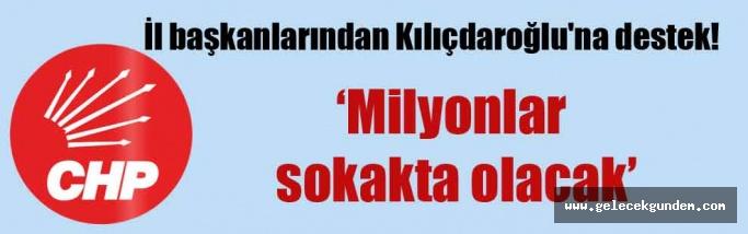 İl başkanlarından Kılıçdaroğlu'na destek!