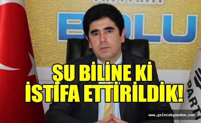 İstifa eden AKP'li başkan: İstifa ettirildik!