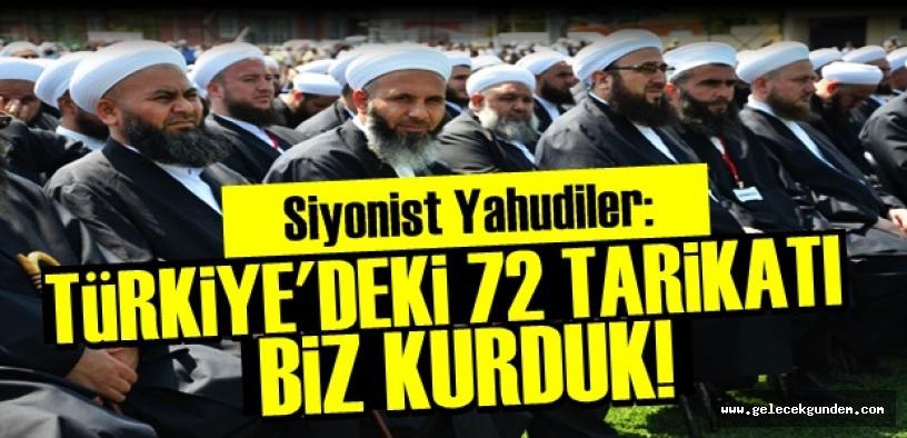 Yahudiler: Türkiye'deki 72 Tarikatı Biz Kurduk...