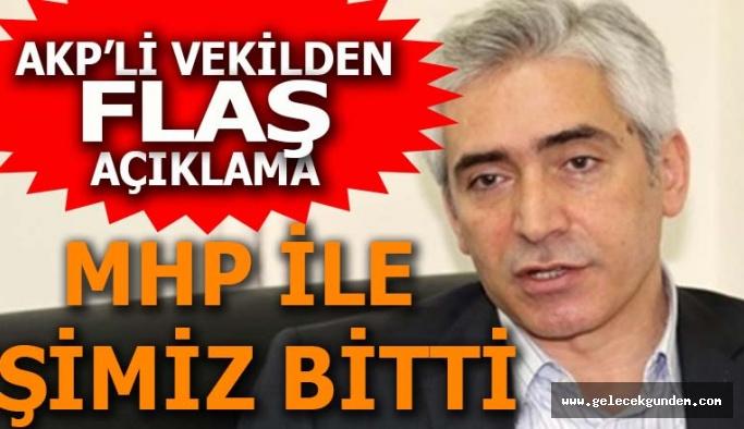 AK Partili vekilden flaş açıklama: MHP ile işimiz bitti