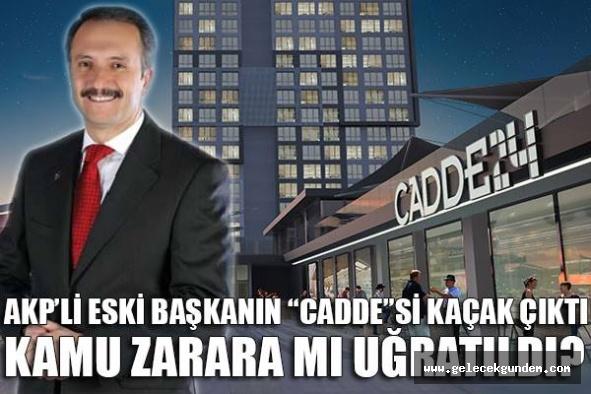 AKP'li eski başkana 'Cadde' kıyağı