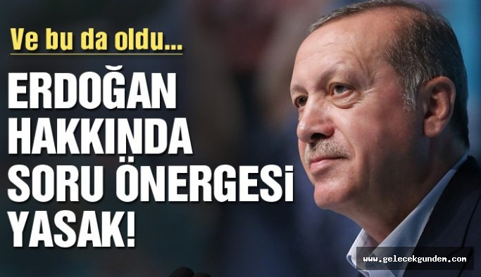 Erdoğan hakkında soru önergesi yasak!