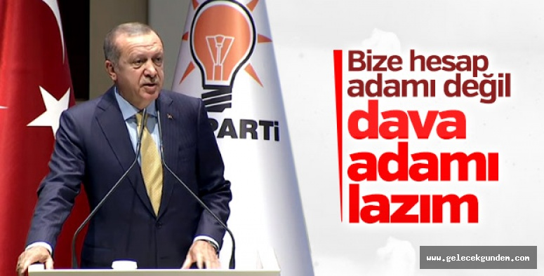 "ERDOĞAN""BİZE DAVA ADAMI LAZIM"""