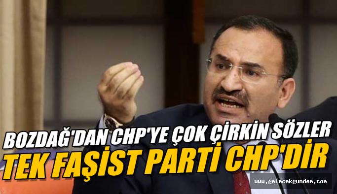 Bekir Bozdağ: Türkiye'deki tek faşist parti CHP'dir