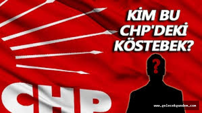 CHP İçindeki Köstebek Kim?