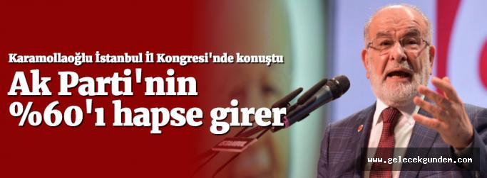 Temel Karamollaoğlu: Ak Parti'nin yüzde 60'ı hapse girer