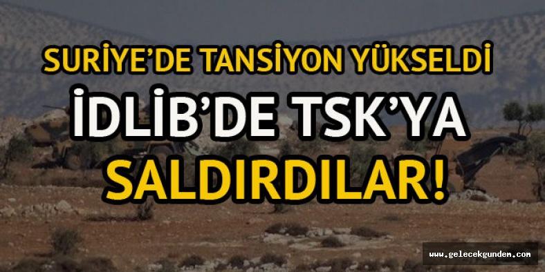 Terör örgütü İdlib'deki TSK gözlem gücüne saldırdı