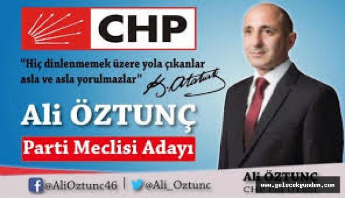 CHP'DE ALİ ÖZTUNÇ PARTİ MECLİSİNE YENİDEN  ADAY
