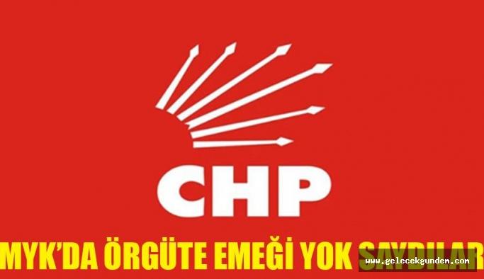 CHP MYK 'DA ÖRGÜTÜ EMEĞİ YOK SAYDILAR