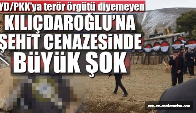 Şehit cenazesinde Kılıçdaroğlu'na büyük şok