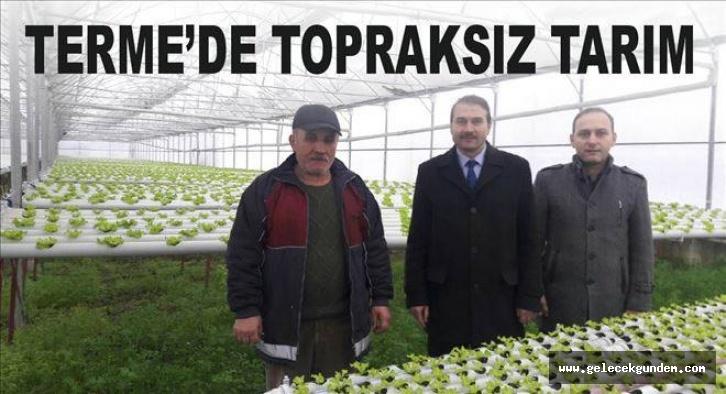 "TERME'NİN AKÇAY MAHALLESİNDE ""TOPRAKSIZ TARIM"""