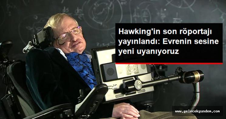 Stephen Hawking'in Ölmeden Önceki Son Röportajı Yayınlandı