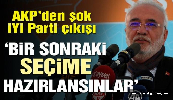 AKP'li Elitaş: İYİ Parti'nin bir sonraki seçime hazırlanması gerekir