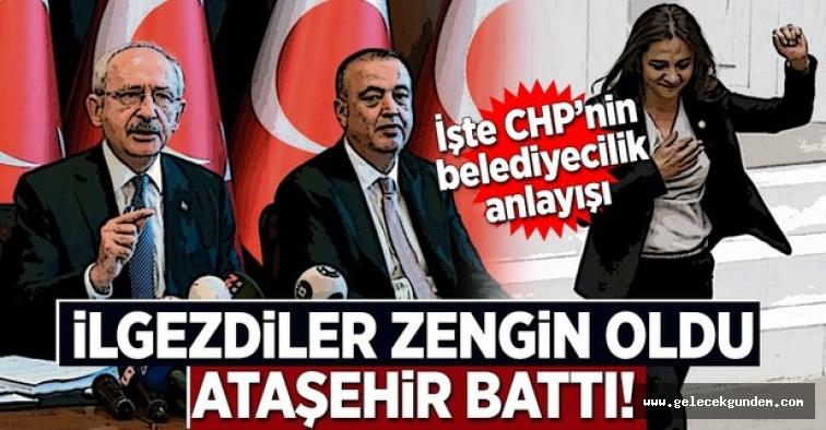 CHP'li İlgezdiler zengin oldu, Ataşehir battı.
