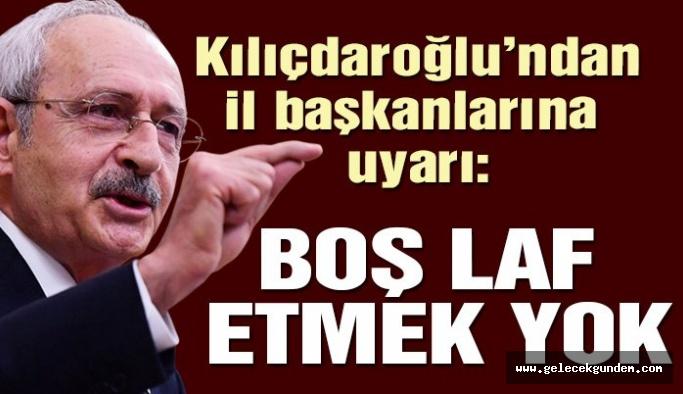 Kılıçdaroğlu, partisinin il başkanlarını uyardı!