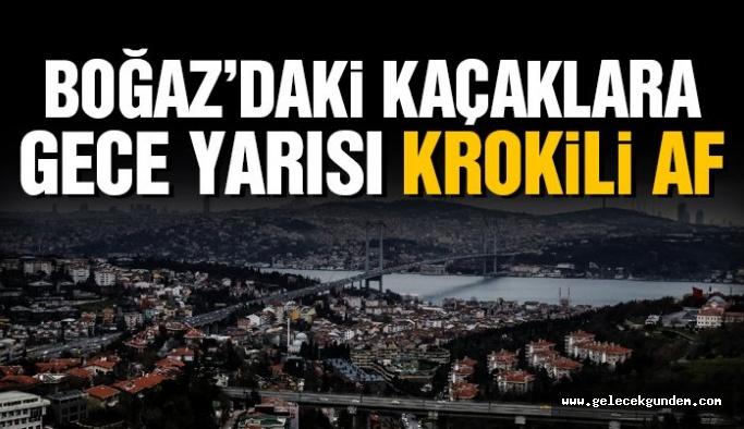 AK Parti'den , Boğaz'daki kaçaklara gece yarısı krokili af