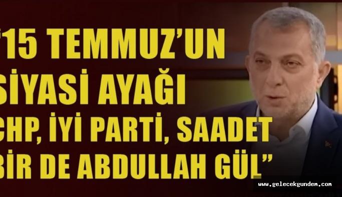 AKP'li Metin Külünk: 15 Temmuz'un siyasi ayağı karşı ittifaktır