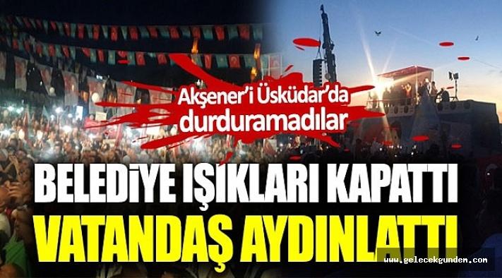 Akp'li Üsküdar Belediyesi Akşener Konuşurken Işıkları Söndürdü İYİ PARTİ'liler Telefonlarla Üsküdarı Aydınlattı