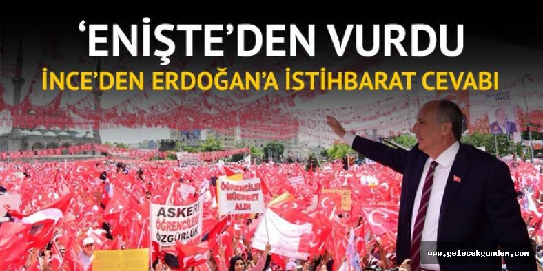 Erdoğan'ın istihbarat iddiasına Muharrem İnce'den cevap: İstihbarat seni kandırmış