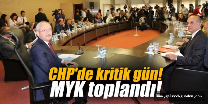 CHP'de kritik gün! MYK toplandı!
