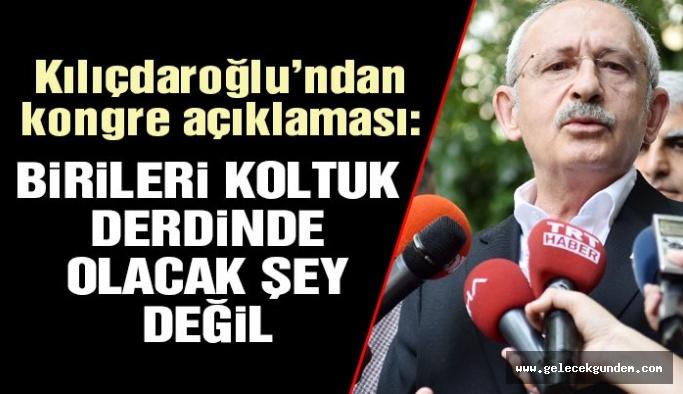 Kemal  Kılıçdaroğlu'ndan flaş kurultay açıklaması