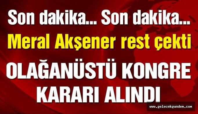 Son dakika… Meral Akşener İYİ Parti Genel Başkanlığı'ndan istifa etti