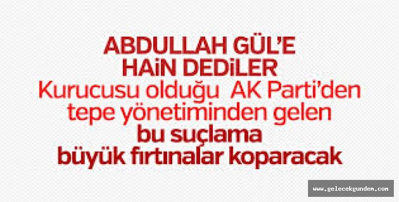 AKP  Genel Başkan Yardımcısı  Hamza Dağ ,Abdullah Gül hain ve ihanet etti