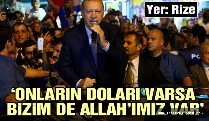 Erdoğan'dan dolar açıklaması: Onların doları varsa bizim de halkımız var