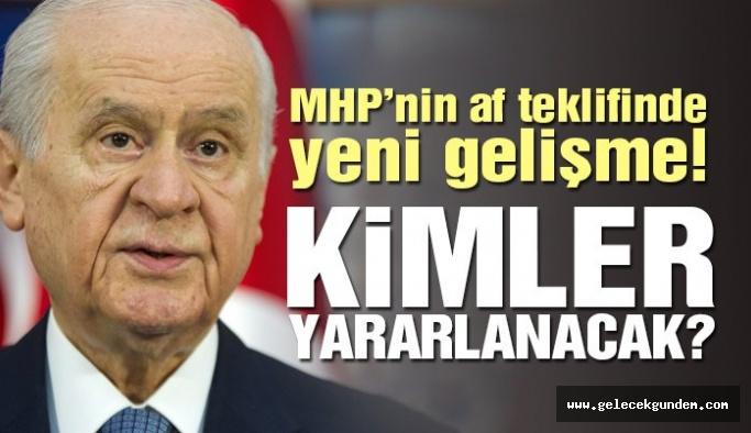 MHP'nin af teklifinde yeni gelişme… Kimler yararlanacak?