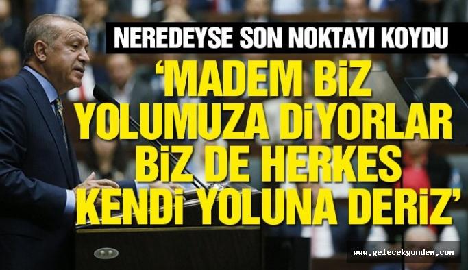 Erdoğan: Mhp'ye Herkes kendi yoluna baksın