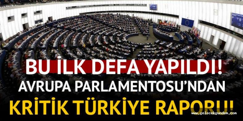 Avrupa Parlamentosu'ndan Türkiye raporu: Müzakereler resmen askıya alınsın