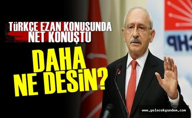 Kılıçdaroğlu: Türkçe Ezan...