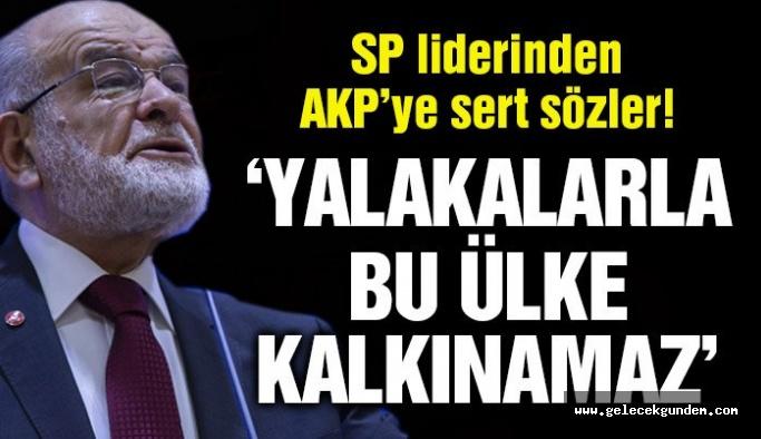 SP lideri Karamollaoğlu: Yalakalarla bu ülke ayağa kalkmaz