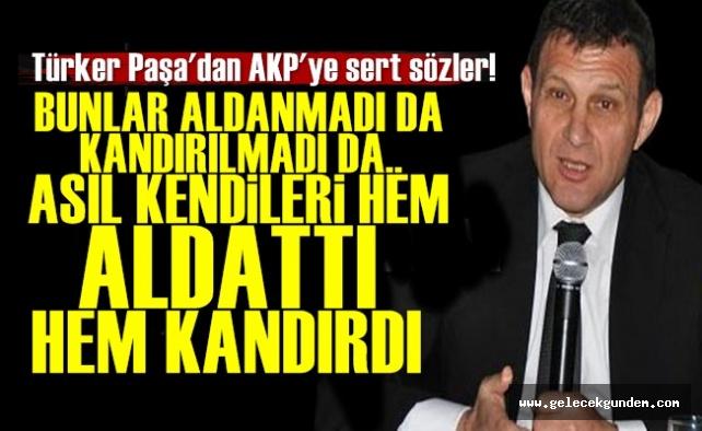 Türker Paşa AKP'ye Verdi Veriştirdi!