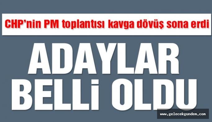 Son dakika… CHP'nin PM toplantısı sona erdi! Adaylar belli oldu